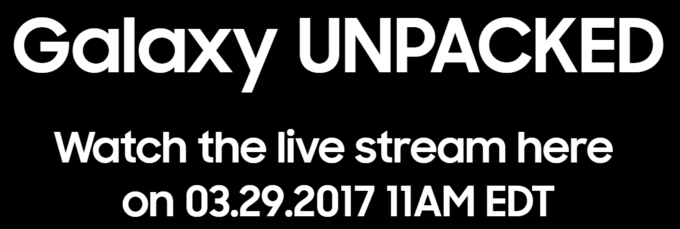 galaxy s8 launch, Galaxy Unpacked, Unpacked 2017,